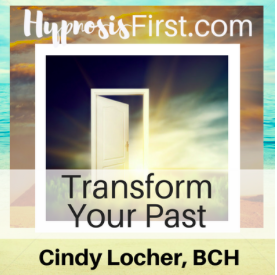 Transform Your Past Hypnosis