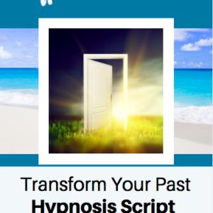 Transform Past Hypnosis Script