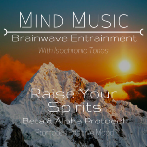 Raise Your Spirits Brainwave Entrainment
