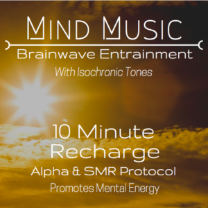 10 Minute Recharge Brainwave Entrainment