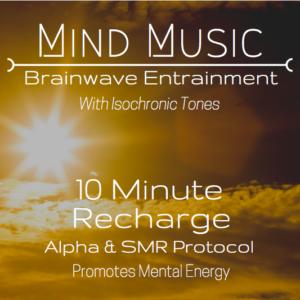 10 Minute Recharge Brainwave Entrainment