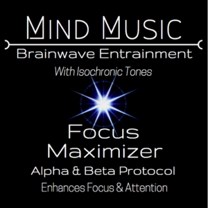 Focus Maximizer Brainwave Entrainment