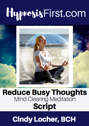 Reduce Busy Thoughts Hypnosis Script
