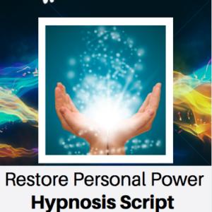 Restore Personal Power Hypnosis Script