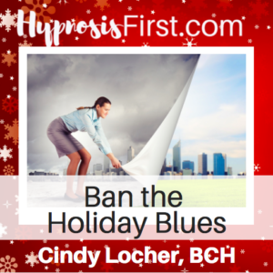 Ban Holiday Blues Hypnosis