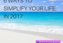6 Ways to Simplify Your Life in 2017