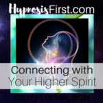 Connect to Your Higher Spirit