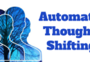 Learn Automatic Thought Shifting