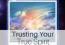 Trust Your True Spirit