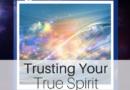 Trust Your True Spirit