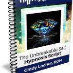 Unbreakable Self Hypnosis Script